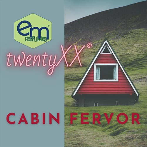 emPERFUMES and twentyXX logos on top of 1/3 slate gray background and 2/3 photo of a-frame red cabin on a grassy green hillside. Perfume name CABIN FERVOR.