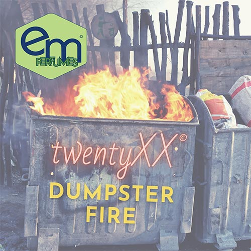 emPERFUMES and twentyXX logos on top of a picture of a dumpster on fire. Perfume name DUMPSTER FIRE.
